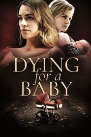 Todo por mi Hijo / Dying for a Baby / Pregnant and Deadly