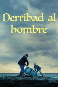 Derribad al Hombre / Blow the Man Down