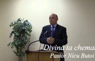 Divina ta chemare – Pastor Nicu Butoi.