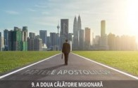 9 – A doua călătorie misionară | Faptele Apostolilor