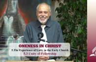 5.3 Unity of Fellowship – THE EXPERIENCE OF UNITY IN THE EARLY CHURCH | Pastor Kurt Piesslinger, M.A.