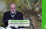 3.6 Summary – PREPARING FOR CHANGE | Pastor Kurt Piesslinger, M.A.
