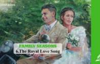 6.THE ROYAL LOVE SONG – FAMILY SEASONS  | Pastor Kurt Piesslinger, M.A.