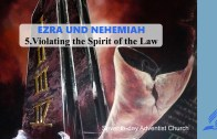 5.VIOLATING THE SPIRIT OF THE LAW – EZRA AND NEHEMIAH | Pastor Kurt Piesslinger, M.A.