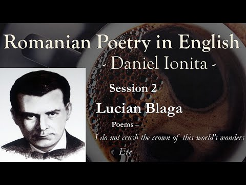 Romanian Poetry in English – Daniel Ionita – Session 2 – Lucian Blaga