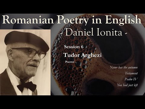 Romanian Poetry in English Session 6 -Tudor Arghezi