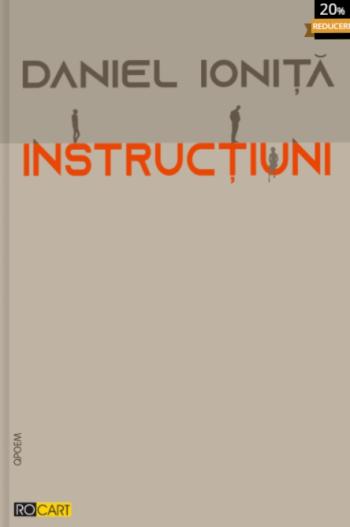 Daniel Ioniță - Instrucțiuni, poezie, Editura Rocart, Decembrie 2020