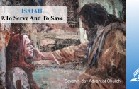 9.TO SERVE AND TO SAVE – JESAJA | Pastor Kurt Piesslinger, M.A.