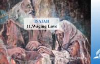 11.WAGING LOVE – ISAIAH | Pastor Kurt Piesslinger, M.A.