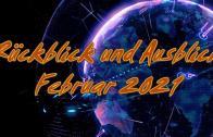 Rückblick und Ausblick Februar 2021 – ZEICHEN DER ZEIT – Kurt Piesslinger