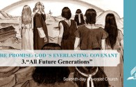 3.ALL FUTURE GENERATIONS – THE PROMISE-GOD´S EVERLASTING COVENANT | Pastor Kurt Piesslinger, M.A.