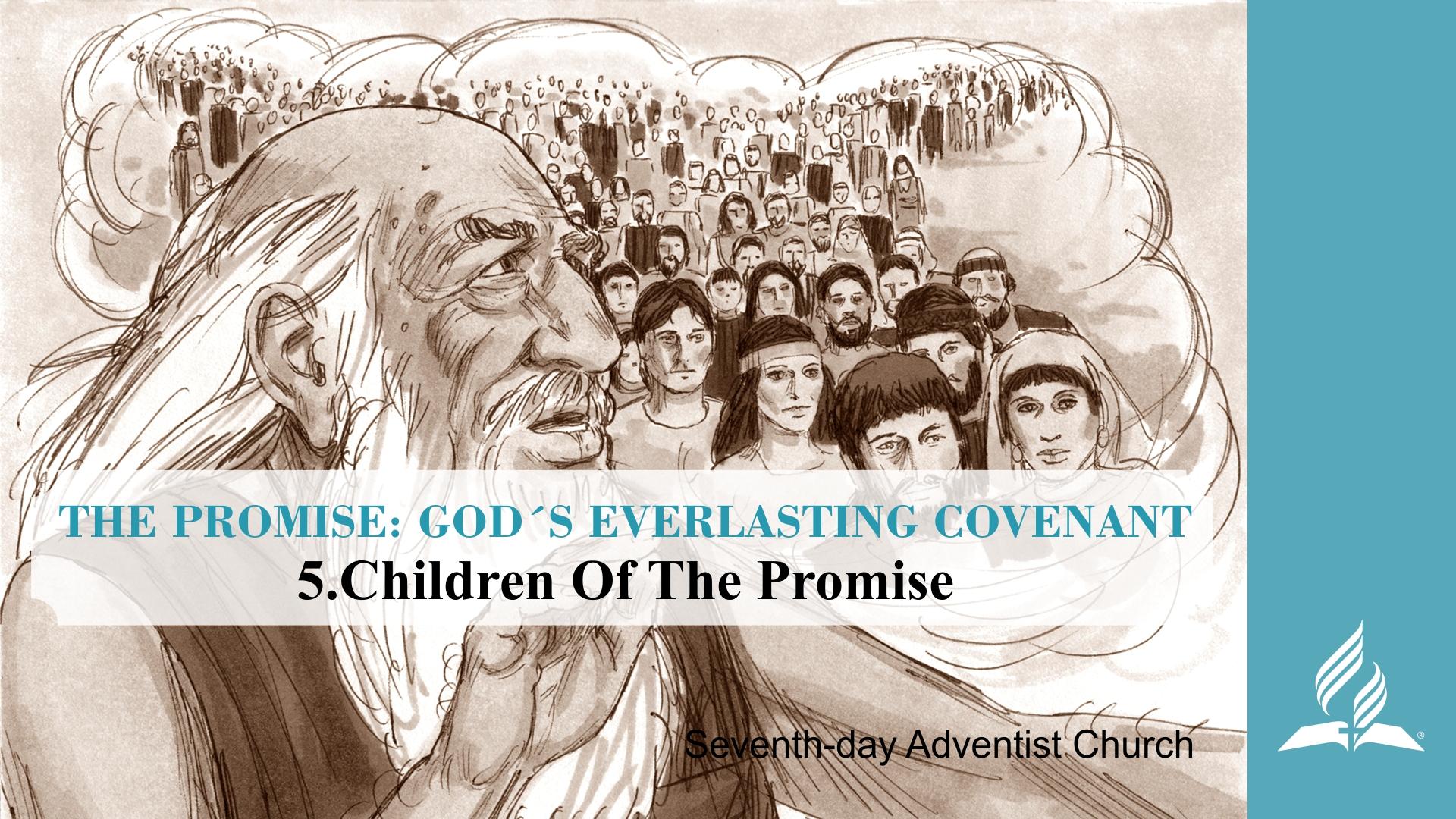 5.CHILDREN OF THE PROMISE – THE PROMISE-GOD´S EVERLASTING COVENANT | Pastor Kurt Piesslinger, M.A.