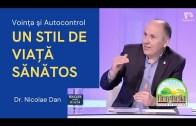 UN STIL DE VIAȚĂ SĂNĂTOS: Voința și Autocontrol | Sănătatea Este Importantă | Dr. Nicolae Dan