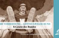 8.GESETZ DES BUNDES – DIE VERHEISSUNG–GOTTES EWIGER BUND | Pastor Mag. Kurt Piesslinger