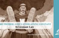 8.COVENANT LAW – THE PROMISE-GOD´S EVERLASTING COVENANT | Pastor Kurt Piesslinger, M.A.