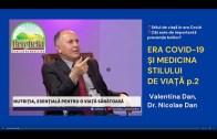 ERA COVID-19 și Medicina Stilului De Viață part.2 | Valentina și Dr. Nicolae Dan | HERGHELIA