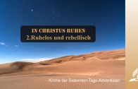2.RUHELOS UND REBELLISCH – IN CHRISTUS RUHEN | Pastor Mag. Kurt Piesslinger / für Jugend