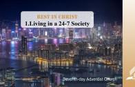 1.LIVING IN A 24-7 SOCIETY – REST IN CHRIST | Pastor Kurt Piesslinger, M.A.