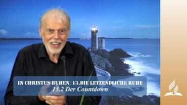 13.2 Der Countdown – DIE LETZENDLICHE RUHE | Pastor Mag. Kurt Piesslinger