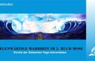 Einführung – GEGENWÄRTIGE WAHRHEIT IM 5. BUCH MOSE | Pastor Mag. Kurt Piesslinger