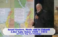 3.Der Nahe Osten 1949 – 1973 – ISRAEL GESTERN, HEUTE UND IN ZUKUNFT | Pastor Mag. Kurt Piesslinger