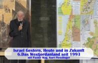 6.Das Westjordanland seit 1993 – ISRAEL GESTERN, HEUTE UND IN ZUKUNFT | Pastor Mag. Kurt Piesslinger
