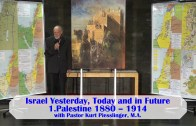 1.Palestine 1880 – 1914 – ISRAEL YESTERDAY, TODAY AND IN FUTURE | Pastor Kurt Piesslinger, M.A.
