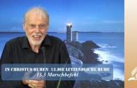 13.3 Marschbefehl – DIE LETZENDLICHE RUHE | Pastor Mag. Kurt Piesslinger