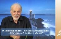 13.5 Freut euch im Herrn allezeit – DIE LETZENDLICHE RUHE | Pastor Mag. Kurt Piesslinger