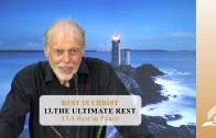 13.4 Rest in Peace – THE ULTIMATE REST | Pastor Kurt Piesslinger, M.A.