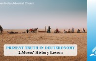 2.MOSES' HISTORY LESSON – PRESENT TRUTH IN DEUTERONOMY | Pastor Kurt Piesslinger, M.A.