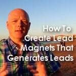How To Create Lead Magnets That Generates Leads