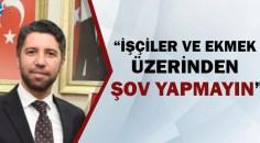 AK Parti Adana İl Başkanı Ay'dan CHP'ye işçi eleştirisi!