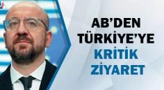 AB Konseyi Başkanı Michel Ankara'ya geliyor