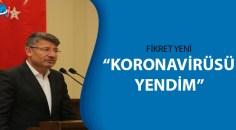 AK Parti Eski İl Başkanı Fikret Yeni, korona virüsü yendi