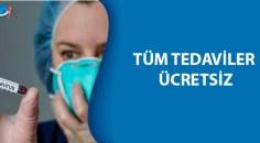 Korona virüs tedavileri ücretsiz oldu