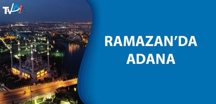 Ramazan'da Adana bir başka