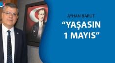 Ayhan Barut'tan 1 Mayıs kutlaması