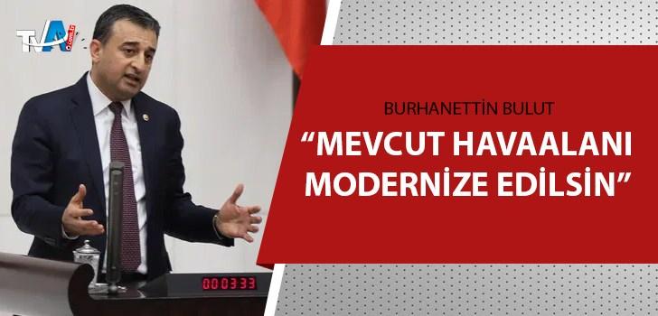 """Bulut:""""Çukurova Havaalanı projesine 3 kez temel atıldı, 7 yıldır bitmiyor"""""""