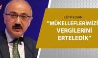 Hazine ve Maliye Bakanı Lütfi Elvan açıkladı