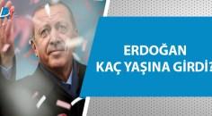 Cumhurbaşkanı Erdoğan'ın doğum günü!