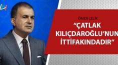 AK Parti Sözcüsü Çelik'ten Kılıçdaroğlu'na sert tepki