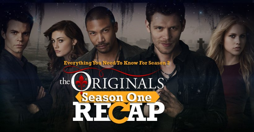 The Originals Season 1 Recap