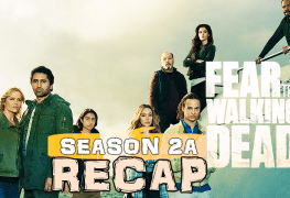 Fear the Walking Dead 2A Recap