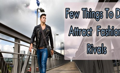 A Few Things To Do Attract Your Fashion Rivals 3