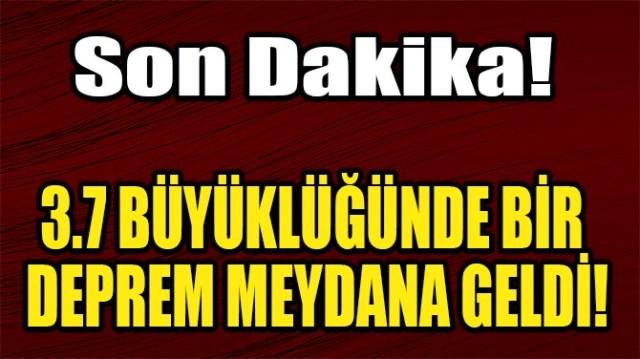 ÇANAKKALE'DE 3.7 BÜYÜKLÜĞÜNDE BİR DEPREM MEYDANA GELDİ!