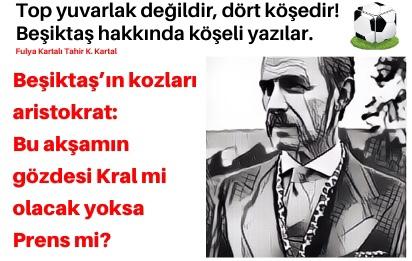 Fulya Kartalı'ndan Maç Öncesi Yorum : Beşiktaş'ın Kozları Aristokrat