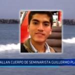 Salaverry: Hallan cuerpo de seminarista Guillermo Plasencia