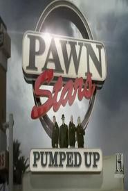 Pawn Stars: Pumped Up