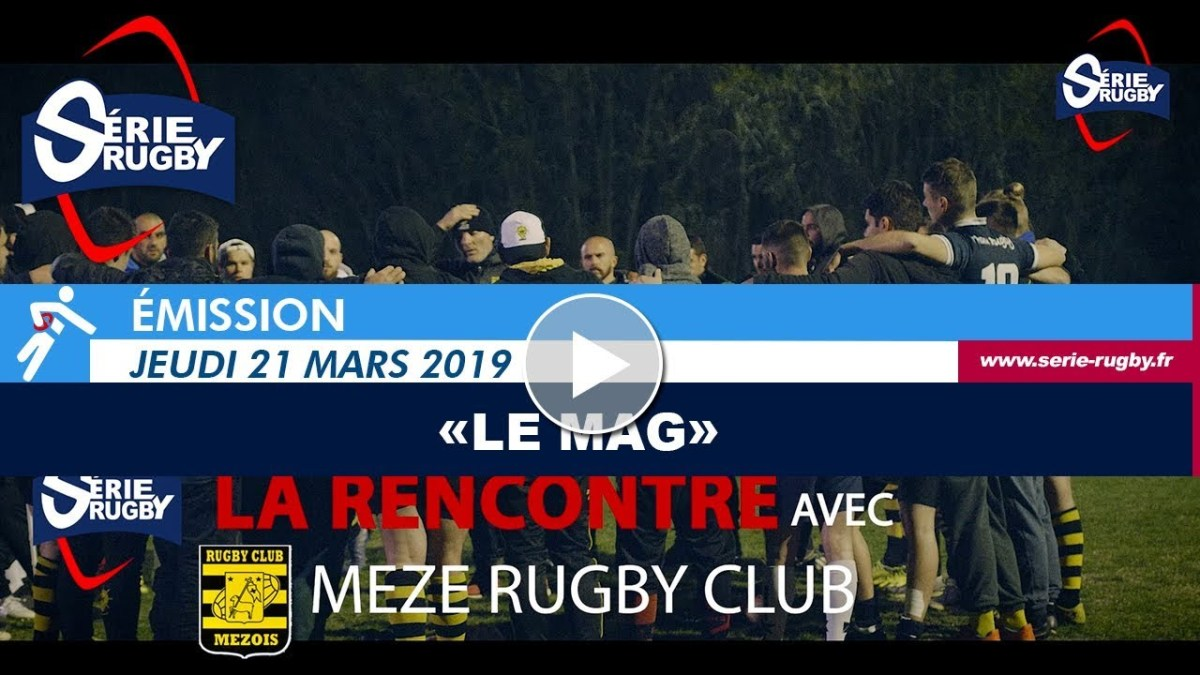 Série rugby - Le mag - Rencontre avec Méze rugby club